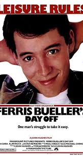 """Ferris Bueller's Day Off"""